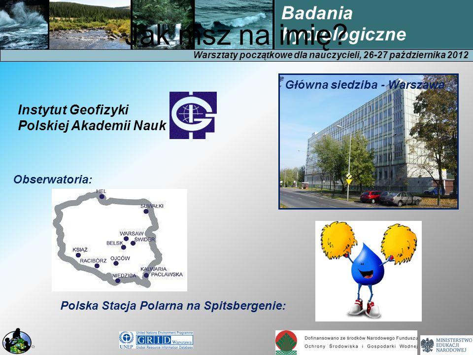 Warsztaty początkowe dla nauczycieli, 26-27 października 2012 Badania hydrologiczne Jak msz na imię.