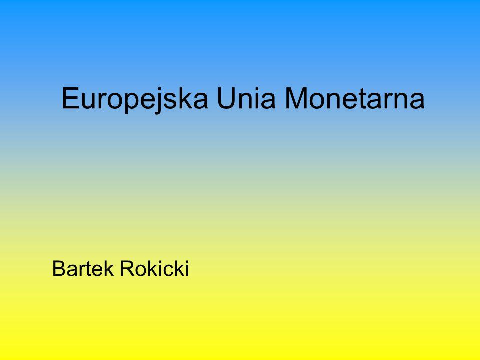 Europejska Unia Monetarna Bartek Rokicki