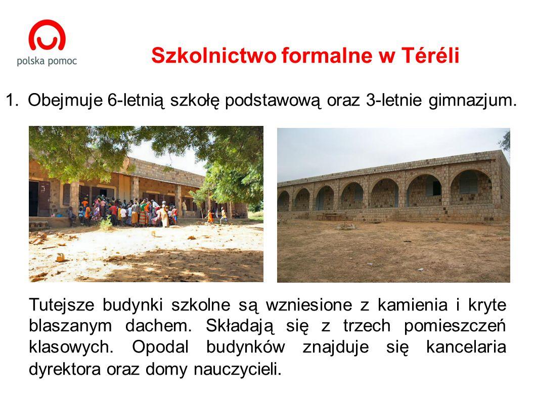 Szkolnictwo formalne w Téréli 1.Obejmuje 6-letnią szkołę podstawową oraz 3-letnie gimnazjum.