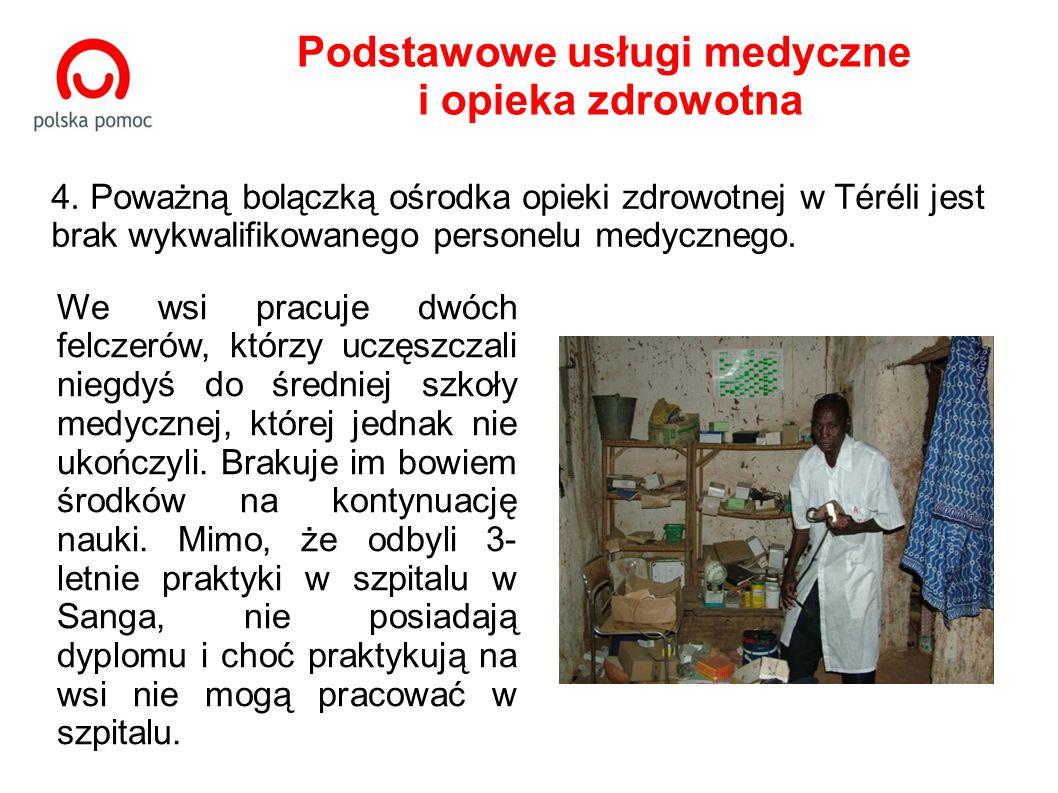 We wsi pracuje dwóch felczerów, którzy uczęszczali niegdyś do średniej szkoły medycznej, której jednak nie ukończyli.