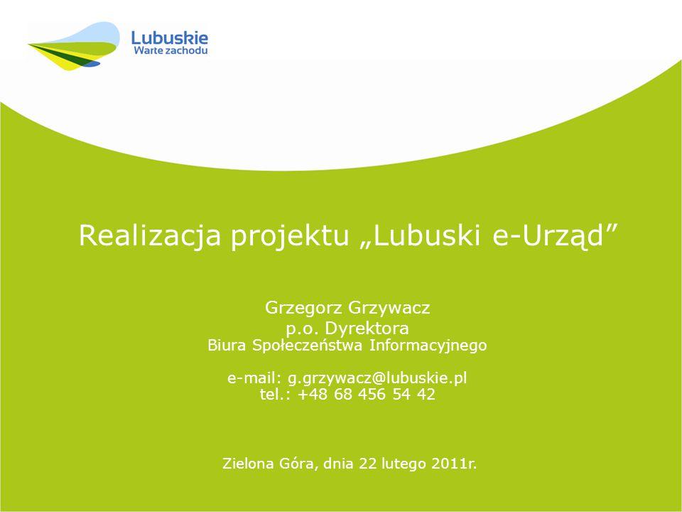 """Realizacja projektu """"Lubuski e-Urząd Grzegorz Grzywacz p.o."""