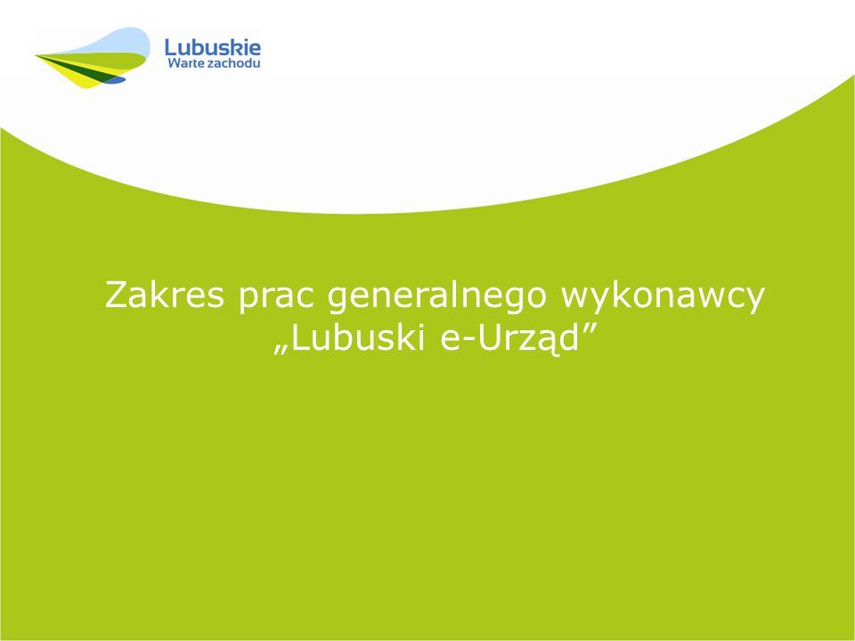 """Zakres prac generalnego wykonawcy """"Lubuski e-Urząd"""