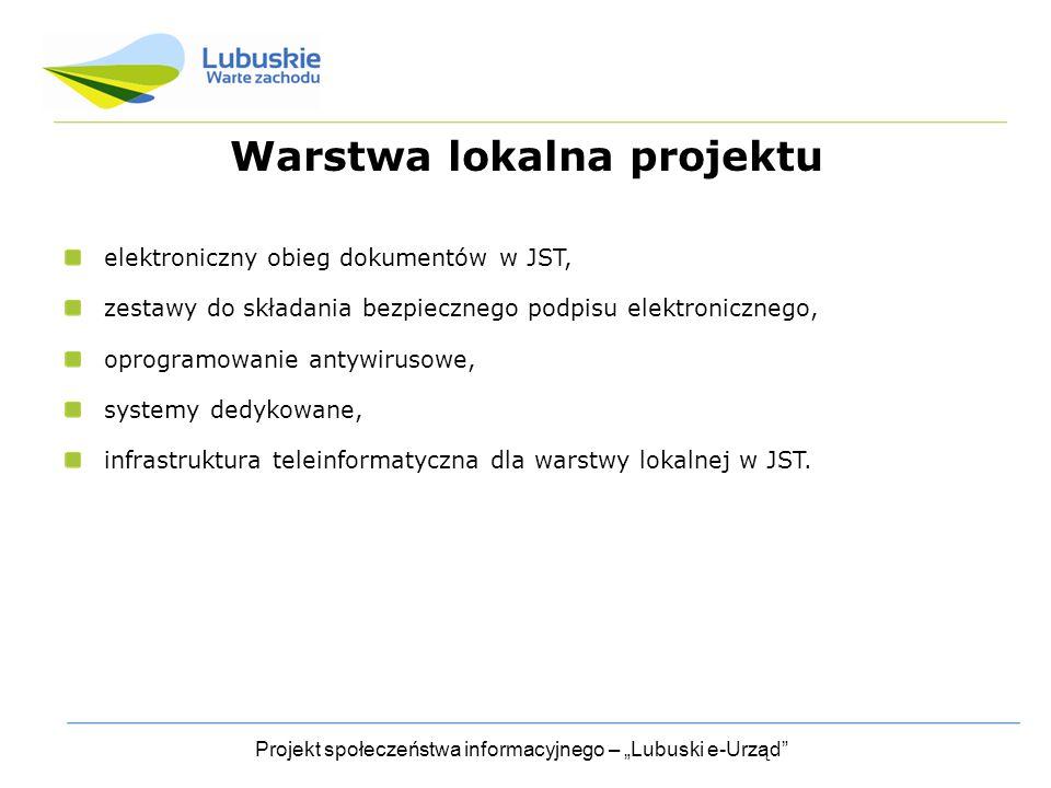 """Projekt społeczeństwa informacyjnego – """"Lubuski e-Urząd Warstwa lokalna projektu elektroniczny obieg dokumentów w JST, zestawy do składania bezpiecznego podpisu elektronicznego, oprogramowanie antywirusowe, systemy dedykowane, infrastruktura teleinformatyczna dla warstwy lokalnej w JST."""