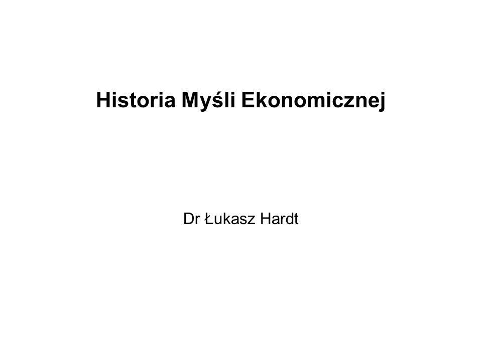 Historia Myśli Ekonomicznej Dr Łukasz Hardt