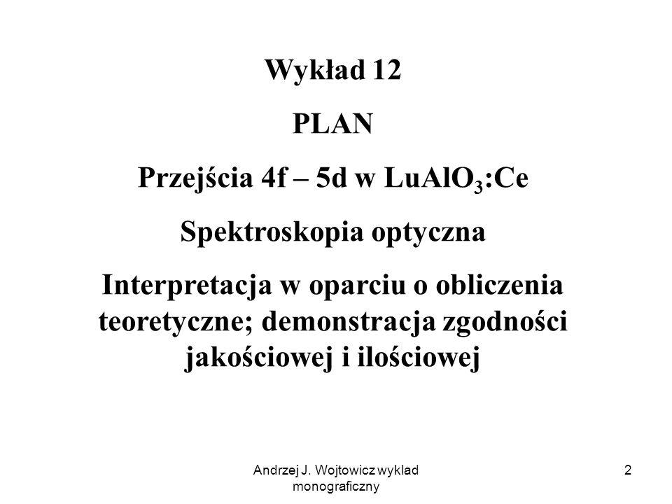 Andrzej J. Wojtowicz wyklad monograficzny 23 Stosunek natężeń vs T, eksperyment i teoria