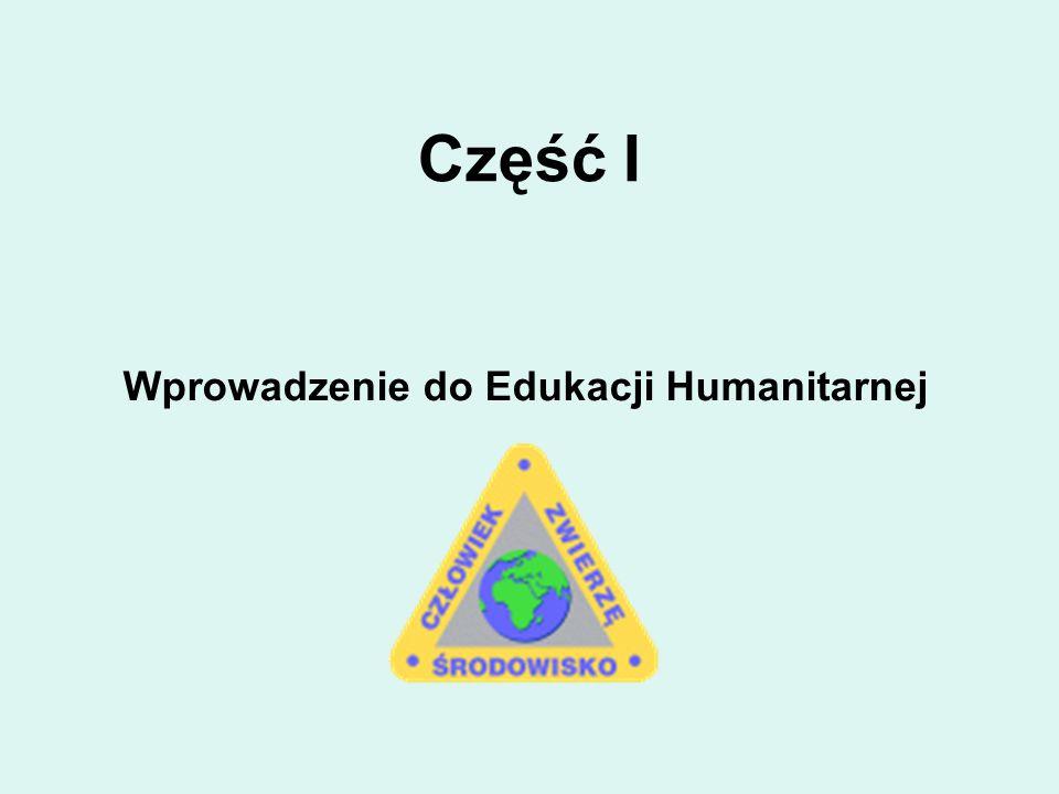 Część I Wprowadzenie do Edukacji Humanitarnej