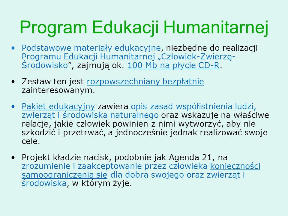 """Program Edukacji Humanitarnej Podstawowe materiały edukacyjne, niezbędne do realizacji Programu Edukacji Humanitarnej """"Człowiek-Zwierzę- Środowisko"""","""