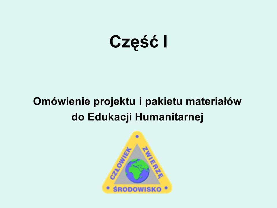 Część I Omówienie projektu i pakietu materiałów do Edukacji Humanitarnej