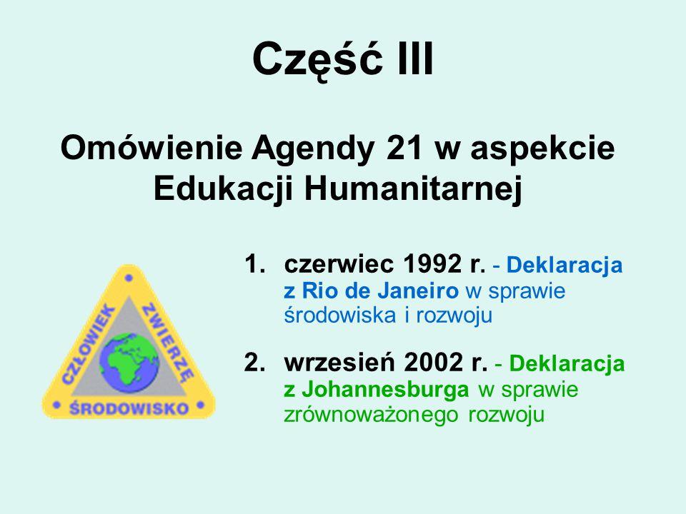 Część III 1.czerwiec 1992 r. - Deklaracja z Rio de Janeiro w sprawie środowiska i rozwoju 2.wrzesień 2002 r. - Deklaracja z Johannesburga w sprawie zr