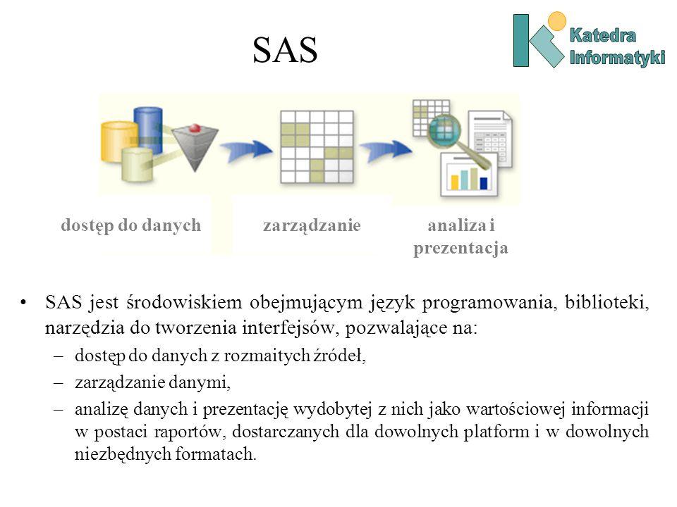 SAS jest środowiskiem obejmującym język programowania, biblioteki, narzędzia do tworzenia interfejsów, pozwalające na: –dostęp do danych z rozmaitych