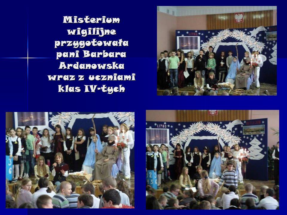 Misterium wigilijne przygotowała pani Barbara Ardanowska wraz z uczniami klas IV-tych