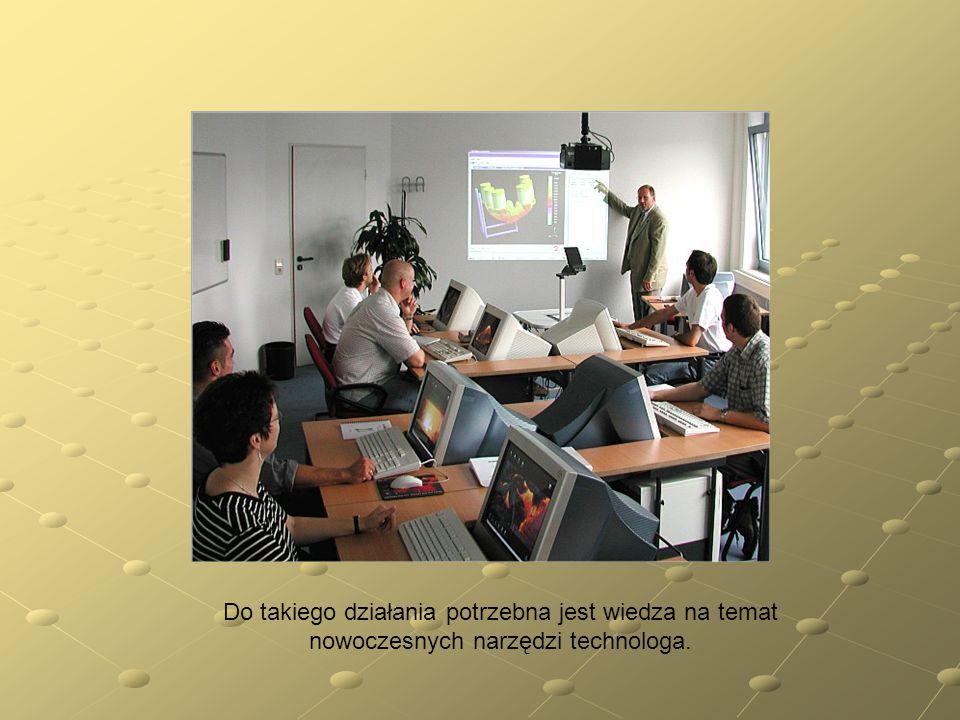 Do takiego działania potrzebna jest wiedza na temat nowoczesnych narzędzi technologa.