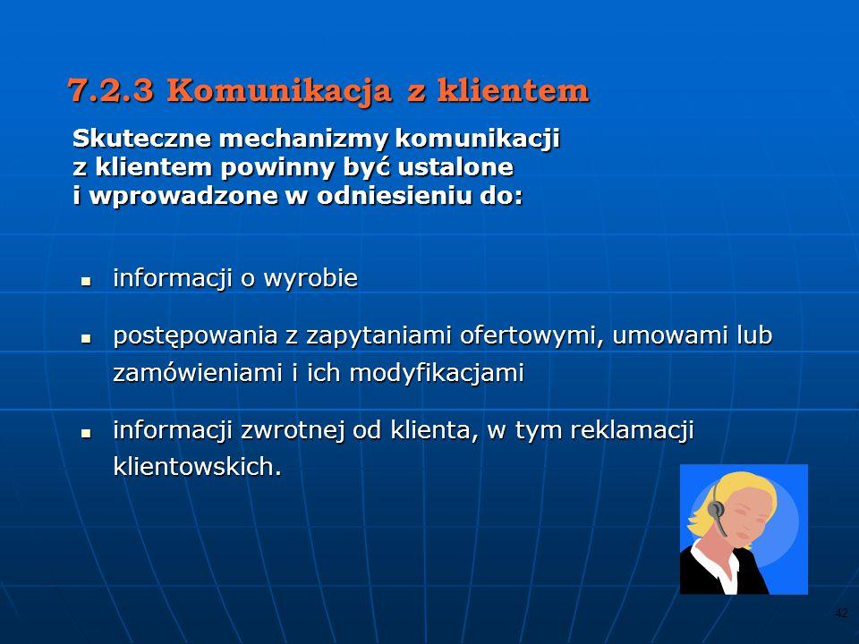 41 7.2.2 Przegląd wymagań dotyczących wyrobu 7.2.2 Przegląd wymagań dotyczących wyrobu Przegląd powinien zapewnić, że : określono wymagania dot. wyrob