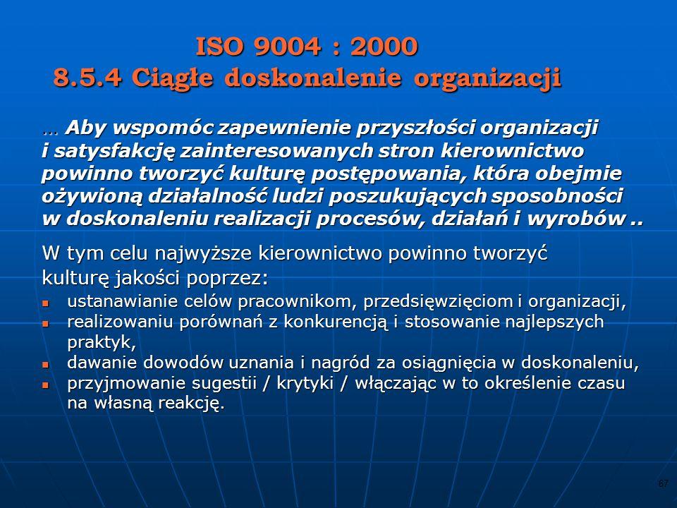 66 Ciągłe doskonalenie skuteczności systemu zarządzania jakością poprzez wykorzystanie: wyników auditów wyników auditów analiz danych analiz danych oc