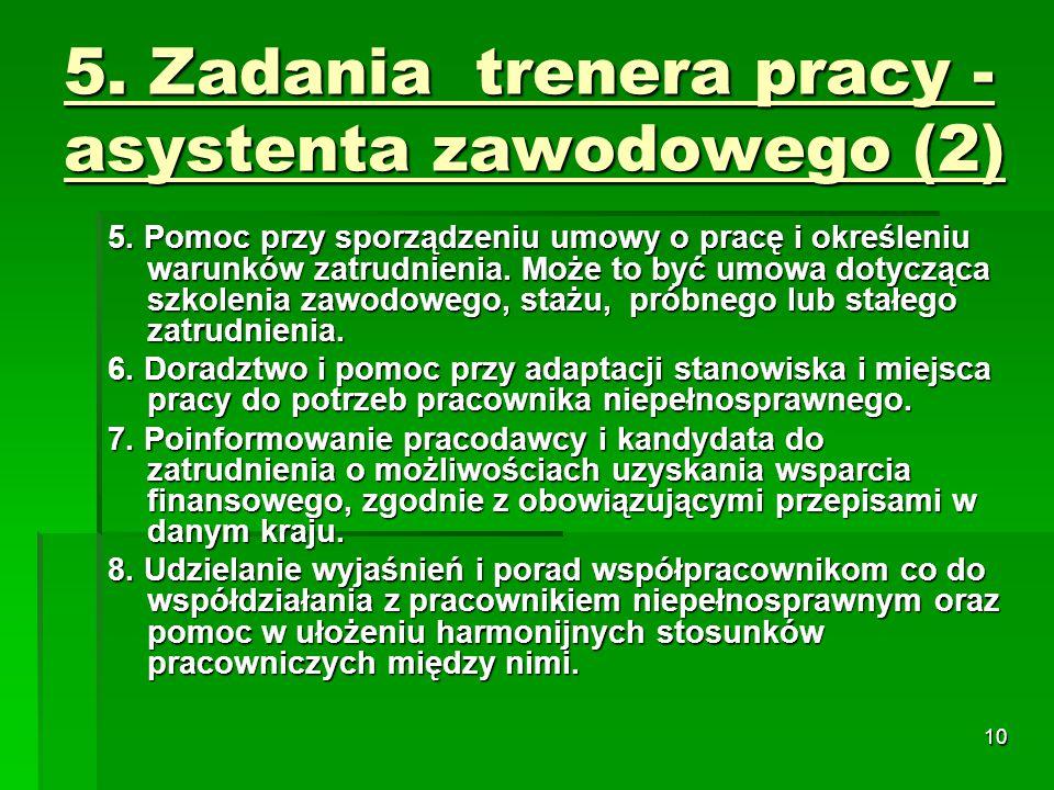 10 5. Zadania trenera pracy - asystenta zawodowego (2) 5.