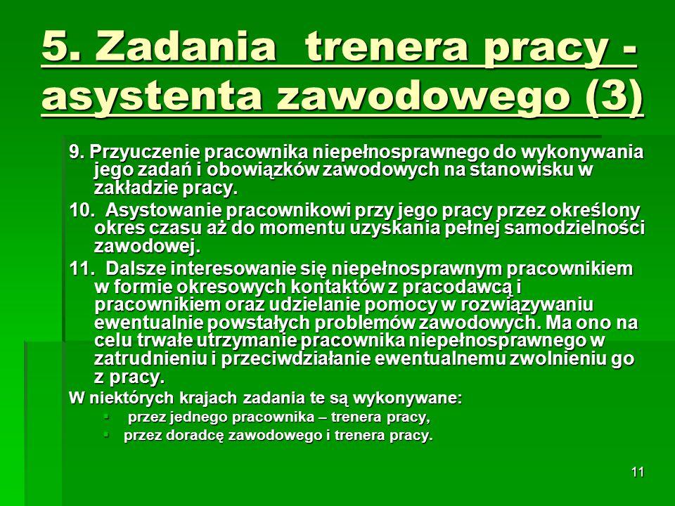 11 5. Zadania trenera pracy - asystenta zawodowego (3) 9.