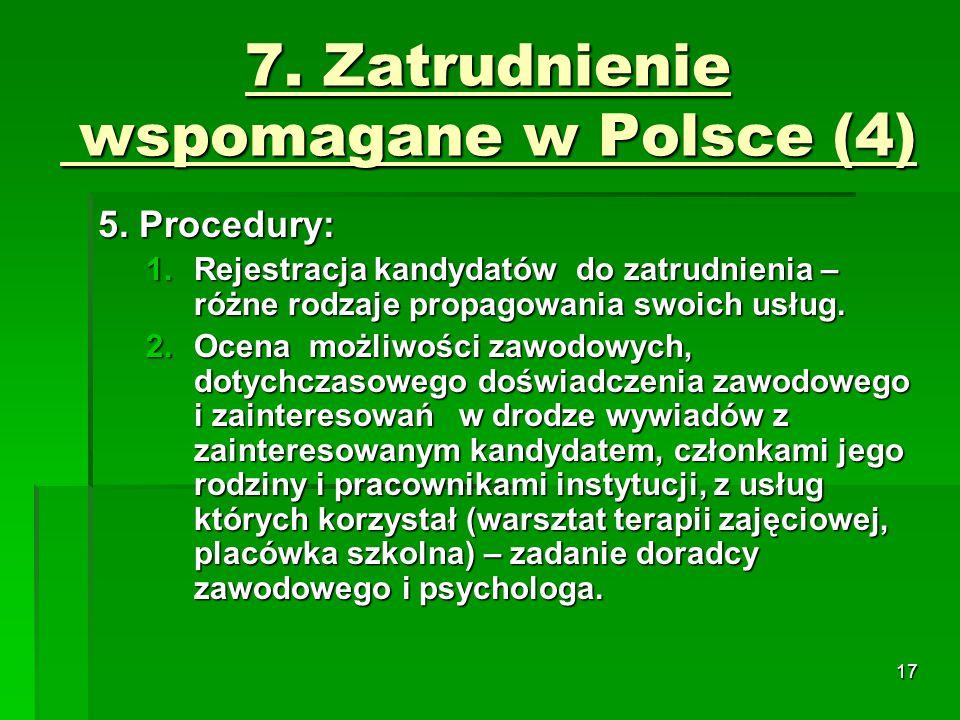 17 7. Zatrudnienie wspomagane w Polsce (4) 5.