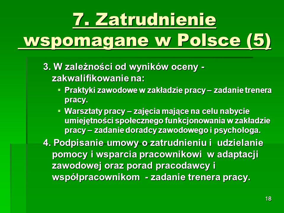18 7. Zatrudnienie wspomagane w Polsce (5) 3.