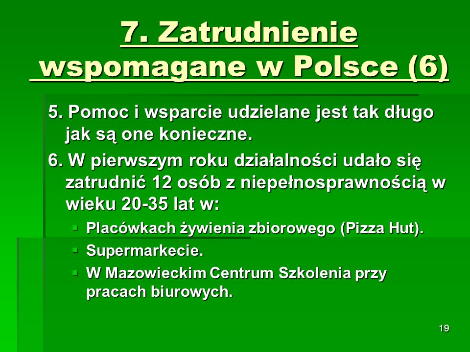 19 7. Zatrudnienie wspomagane w Polsce (6) 5.
