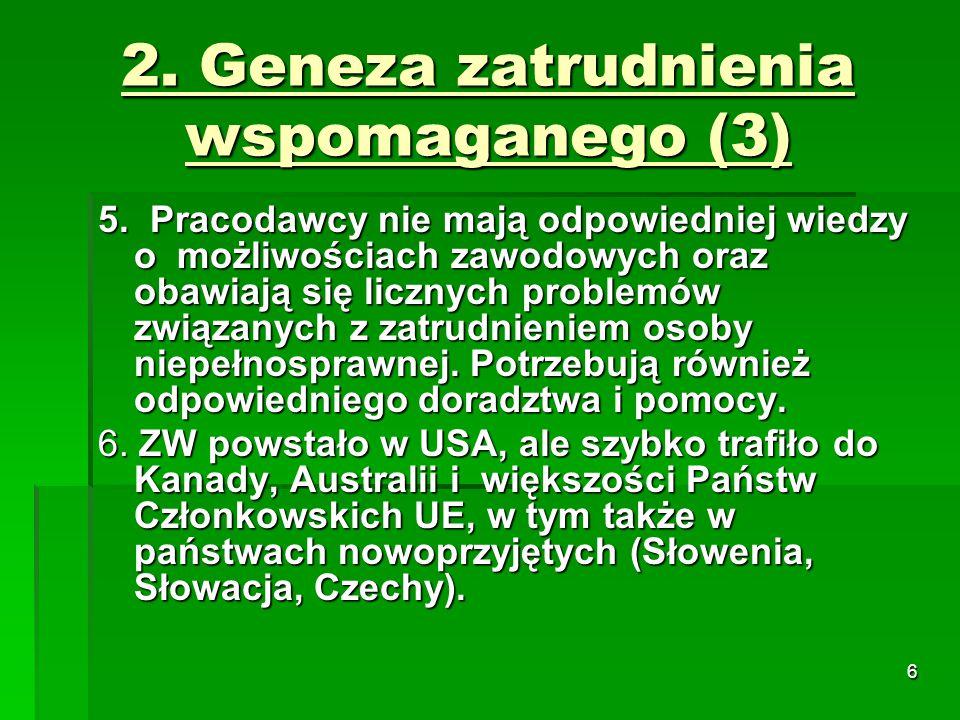 6 2. Geneza zatrudnienia wspomaganego (3) 5.