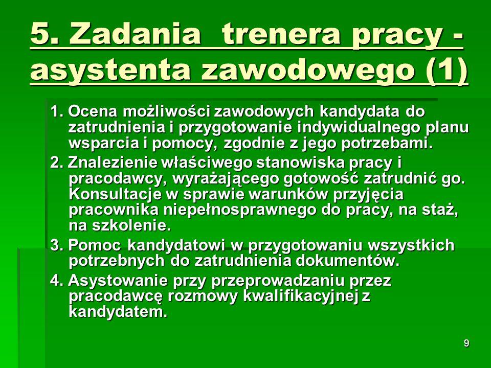 9 5. Zadania trenera pracy - asystenta zawodowego (1) 1.