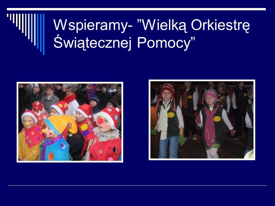 Wspieramy- Wielką Orkiestrę Świątecznej Pomocy