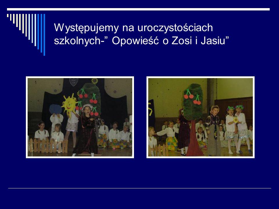 Występujemy na uroczystościach szkolnych- Opowieść o Zosi i Jasiu