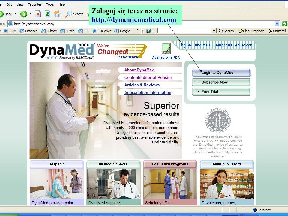 Zaloguj się teraz na stronie: http://dynamicmedical.com