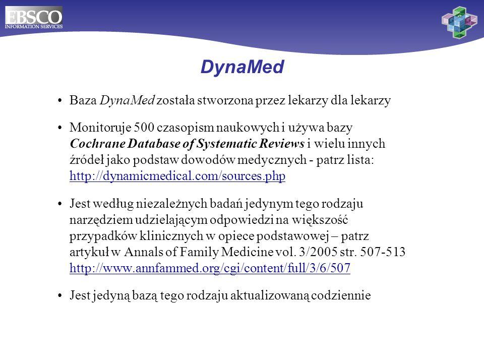 DynaMed Baza DynaMed została stworzona przez lekarzy dla lekarzy Monitoruje 500 czasopism naukowych i używa bazy Cochrane Database of Systematic Revie