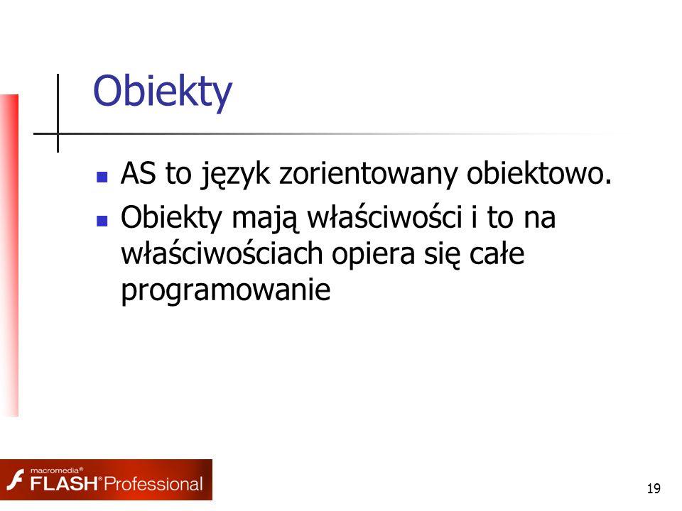 19 Obiekty AS to język zorientowany obiektowo.