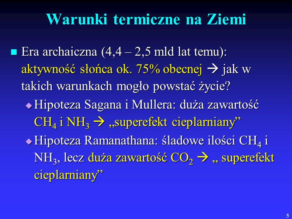5 Warunki termiczne na Ziemi Era archaiczna (4,4 – 2,5 mld lat temu): aktywność słońca ok.