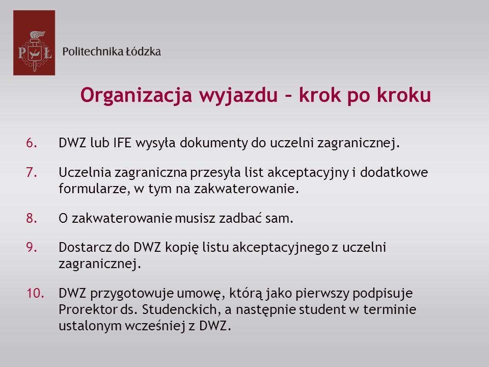 6.DWZ lub IFE wysyła dokumenty do uczelni zagranicznej.