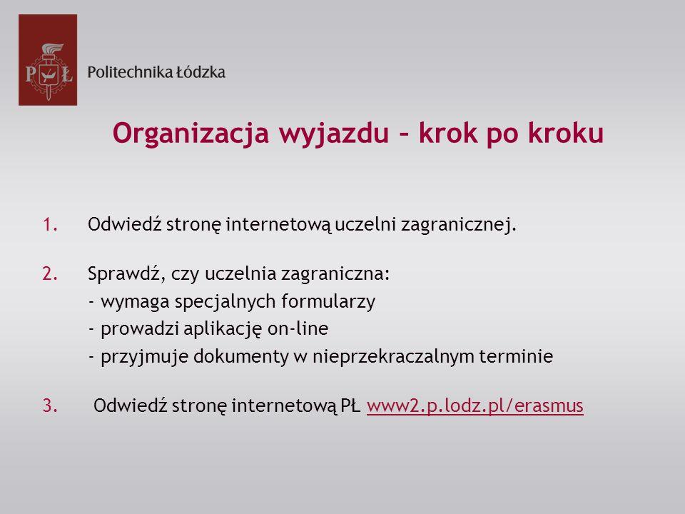 Organizacja wyjazdu – krok po kroku 1.Odwiedź stronę internetową uczelni zagranicznej.