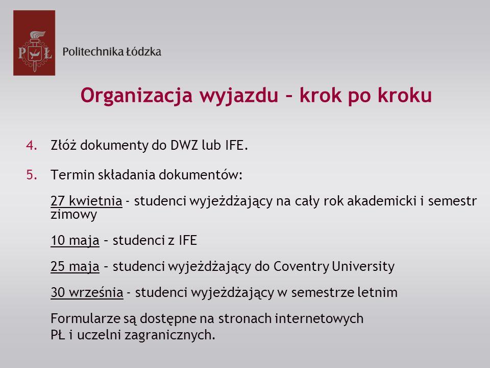 4.Złóż dokumenty do DWZ lub IFE.