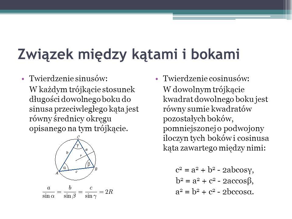 Związek między kątami i bokami Twierdzenie sinusów: W każdym trójkącie stosunek długości dowolnego boku do sinusa przeciwległego kąta jest równy średn