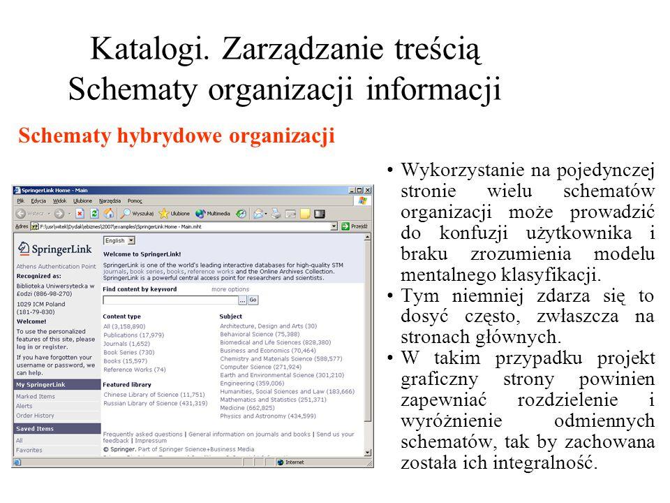 Katalogi. Zarządzanie treścią Schematy organizacji informacji Wykorzystanie na pojedynczej stronie wielu schematów organizacji może prowadzić do konfu