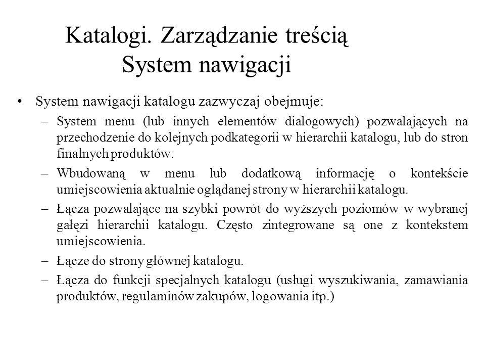 Katalogi. Zarządzanie treścią System nawigacji System nawigacji katalogu zazwyczaj obejmuje: –System menu (lub innych elementów dialogowych) pozwalają
