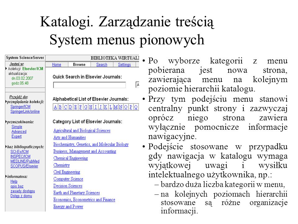 Katalogi. Zarządzanie treścią System menus pionowych Po wyborze kategorii z menu pobierana jest nowa strona, zawierająca menu na kolejnym poziomie hie
