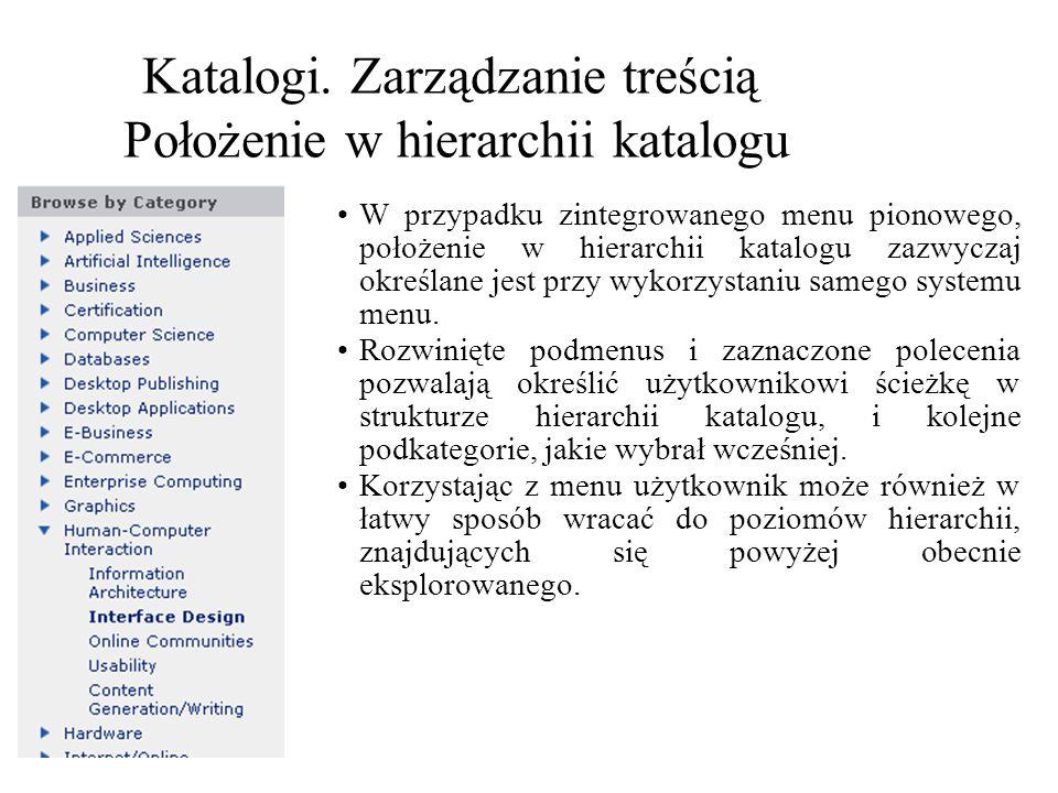 Katalogi. Zarządzanie treścią Położenie w hierarchii katalogu W przypadku zintegrowanego menu pionowego, położenie w hierarchii katalogu zazwyczaj okr