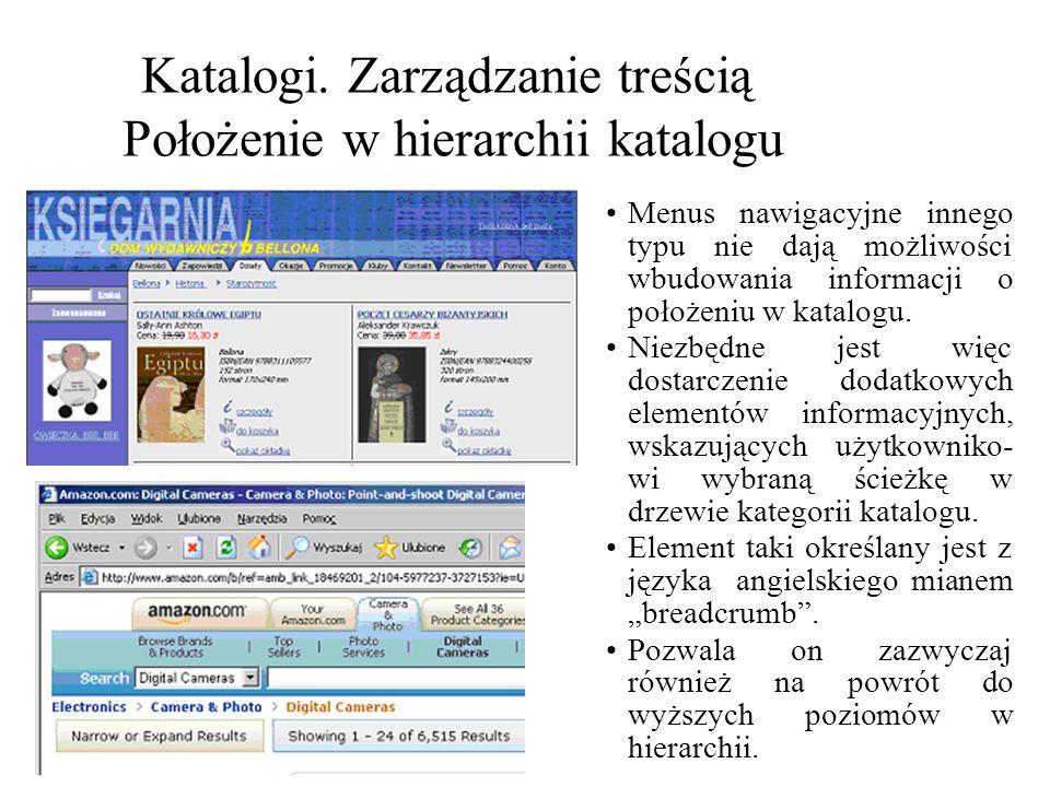 Katalogi. Zarządzanie treścią Położenie w hierarchii katalogu Menus nawigacyjne innego typu nie dają możliwości wbudowania informacji o położeniu w ka