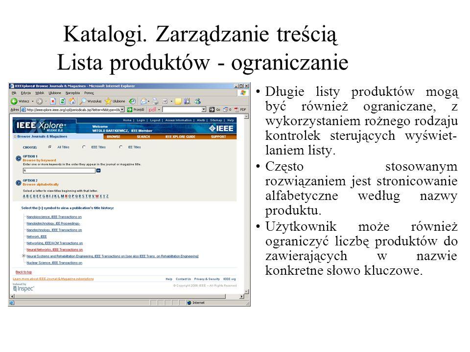 Katalogi. Zarządzanie treścią Lista produktów - ograniczanie Długie listy produktów mogą być również ograniczane, z wykorzystaniem rożnego rodzaju kon