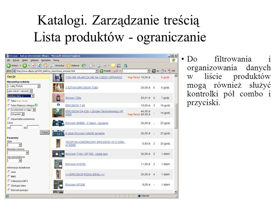Katalogi. Zarządzanie treścią Lista produktów - ograniczanie Do filtrowania i organizowania danych w liście produktów mogą również służyć kontrolki pó