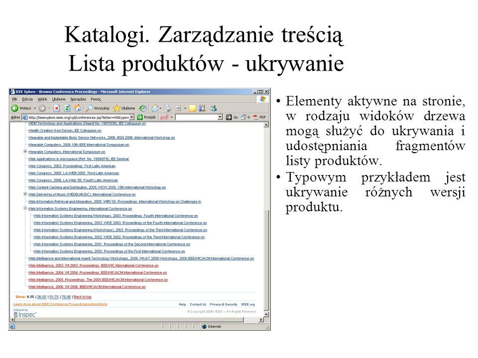 Katalogi. Zarządzanie treścią Lista produktów - ukrywanie Elementy aktywne na stronie, w rodzaju widoków drzewa mogą służyć do ukrywania i udostępnian