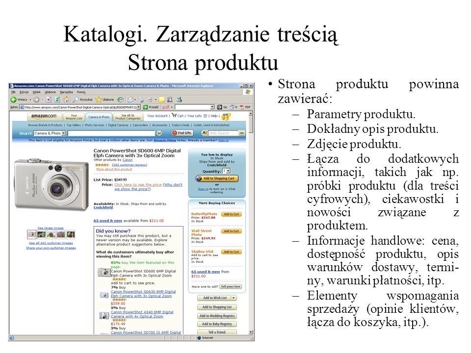Katalogi. Zarządzanie treścią Strona produktu Strona produktu powinna zawierać: –Parametry produktu. –Dokładny opis produktu. –Zdjęcie produktu. –Łącz