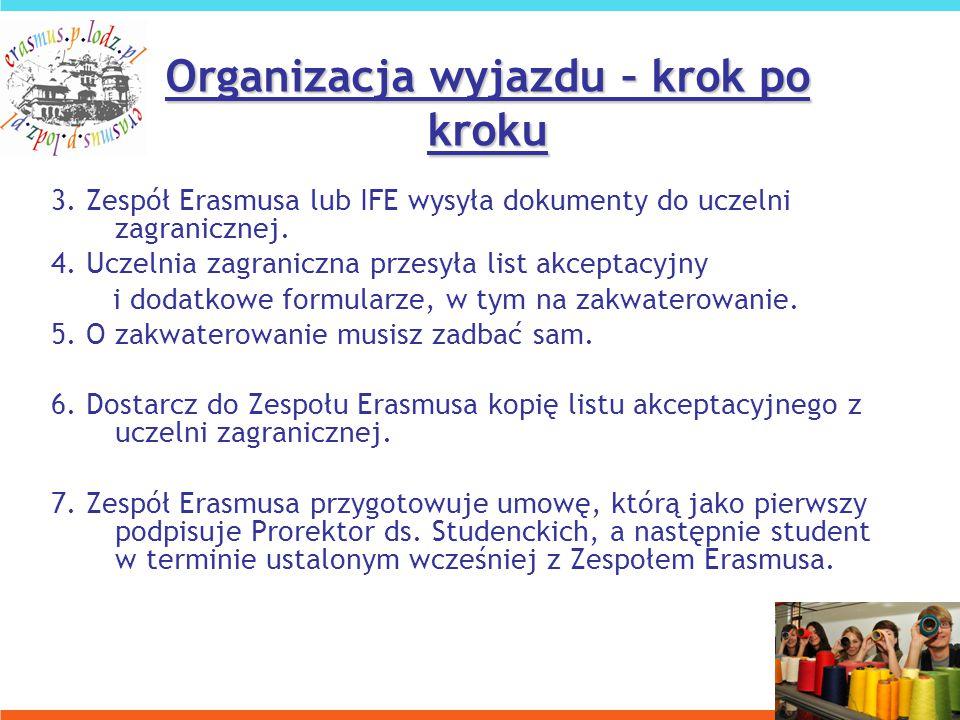 3. Zespół Erasmusa lub IFE wysyła dokumenty do uczelni zagranicznej.