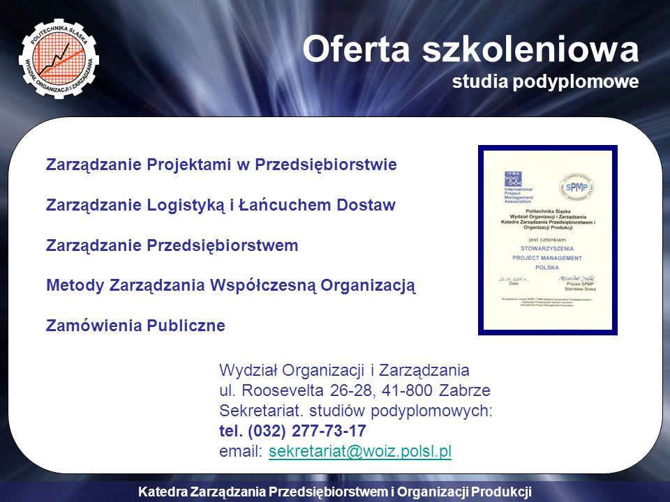 Katedra Zarządzania Przedsiębiorstwem i Organizacji Produkcji Oferta szkoleniowa studia podyplomowe Zarządzanie Projektami w Przedsiębiorstwie Zarządz