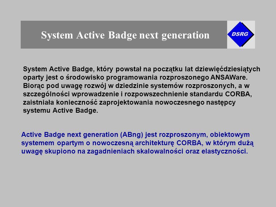 System Active Badge next generation System Active Badge, który powstał na początku lat dziewięćdziesiątych oparty jest o środowisko programowania rozproszonego ANSAWare.