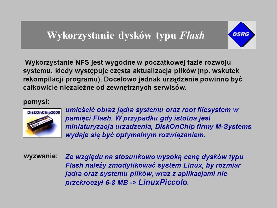 Wykorzystanie dysków typu Flash Wykorzystanie NFS jest wygodne w początkowej fazie rozwoju systemu, kiedy występuje częsta aktualizacja plików (np.