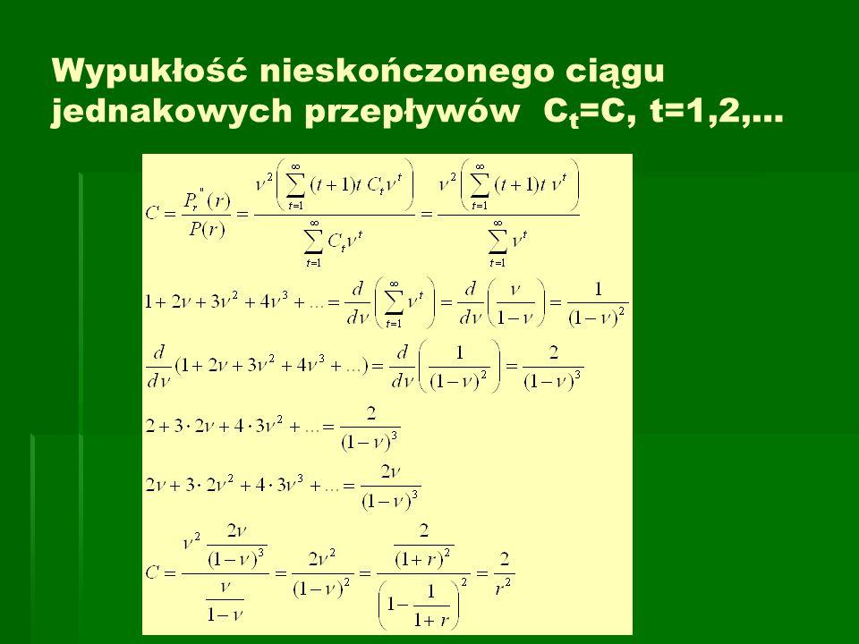 Wypukłość nieskończonego ciągu jednakowych przepływów C t =C, t=1,2,…