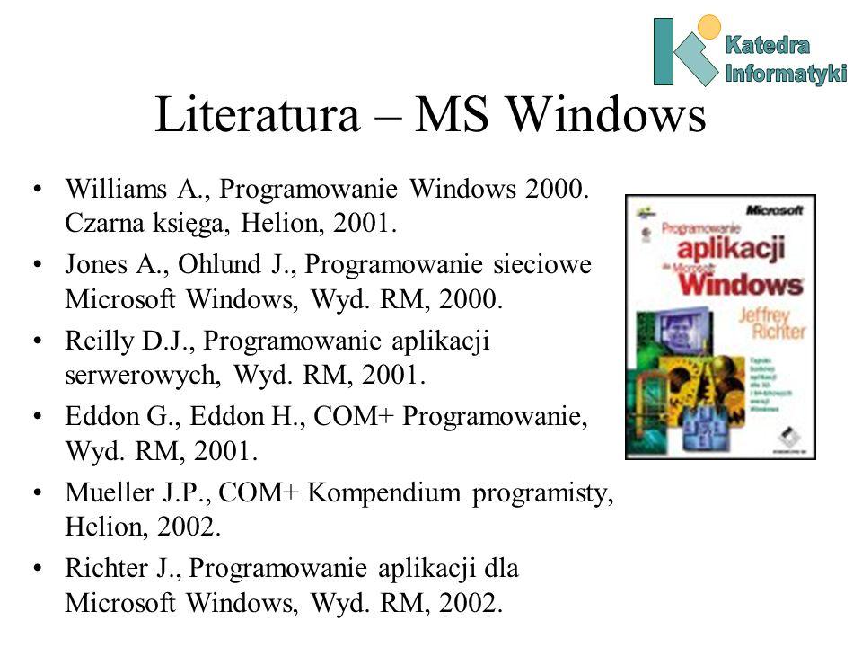 Literatura – Unix/Linux Stevens W.R., Unix Programowanie usług sieciowych, WNT, 2002.